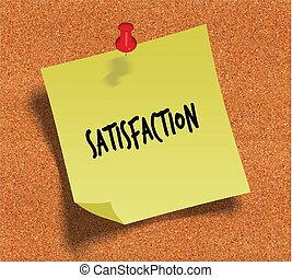 SATISFACTION handwritten on yellow sticky paper note over cork noticeboard background.
