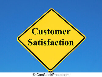 Customer satisfaction posted on a yellow sign