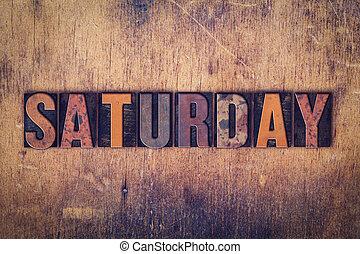 Saturday Concept Wooden Letterpress Type