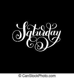 Saturday day of the week handwritten white ink calligraphy...