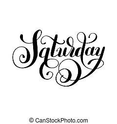 Saturday day of the week handwritten black ink calligraphy...