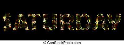 Saturday led sign