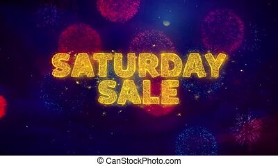 Saturday Sale Text on Colorful Firework Explosion Particles. Sale, Discount Price, Off Deals, Offer promotion offer percent discount ads 4K Loop Animation.