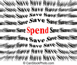 Save and Spend - Black and white words with red word save...