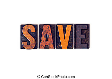Save Concept Isolated Letterpress Type