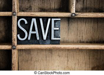 Save Concept Metal Letterpress Word in Drawer
