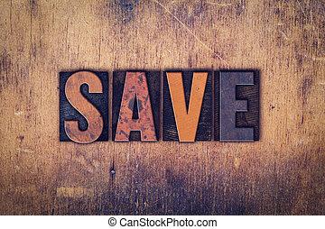 Save Concept Wooden Letterpress Type