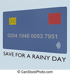 SAVE FOR A RAINY DAY concept