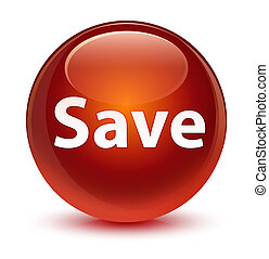 Save glassy brown round button