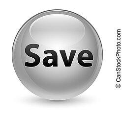 Save glassy white round button