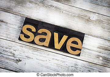 Save Letterpress Word on Wooden Background