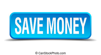 save money blue 3d realistic square isolated button