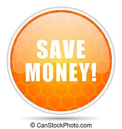 Save money web icon. Round orange glossy internet button for webdesign.