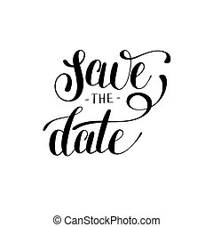 save the date black and white hand lettering inscription...