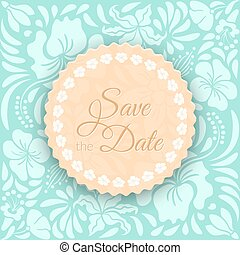 Save the Date Card - Save the Date Vector Card with flowers....