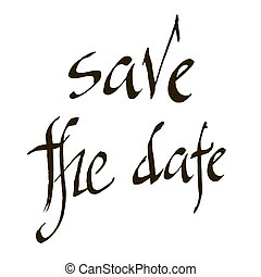 Save the date for personal holiday. Wedding invitation. Romantic quote