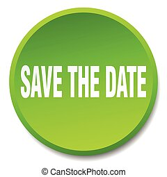 save the date green round flat isolated push button