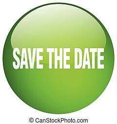 save the date green round gel isolated push button