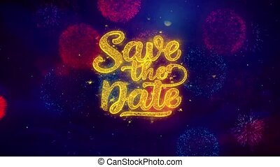 Save the Date Greeting Text Sparkle Particles on Colored Fireworks