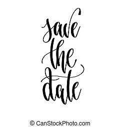 save the date - hand lettering text positive quote