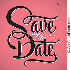 SAVE THE DATE hand lettering vector - SAVE THE DATE hand...