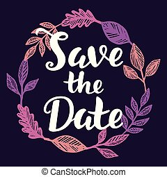 Save the Date hand lettering. Wedding invitation card....