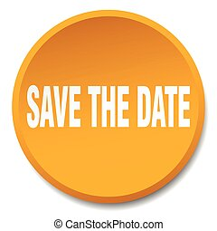 save the date orange round flat isolated push button