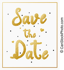 Save the date with gold lettering for invitation design