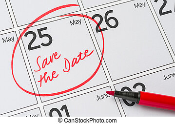 Save the Date written on a calendar - May 25