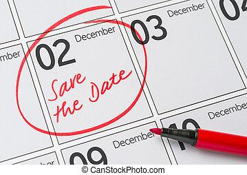 Save the Date written on a calendar - December 02