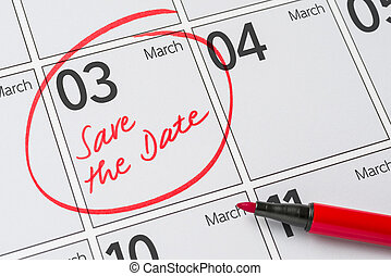 Save the Date written on a calendar - March 03