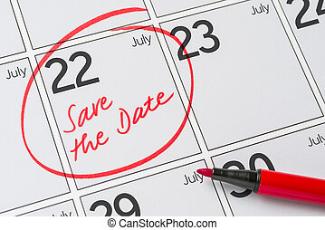 Save the Date written on a calendar - July 22