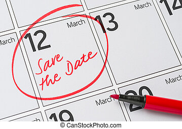 Save the Date written on a calendar - March 12