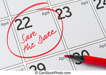 Save the Date written on a calendar - April 22