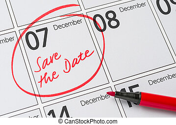 Save the Date written on a calendar - December 07