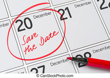 Save the Date written on a calendar - December 20