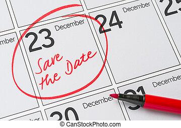 Save the Date written on a calendar - December 23