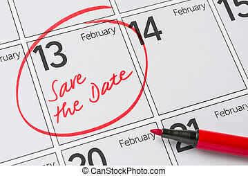 Save the Date written on a calendar - February 13
