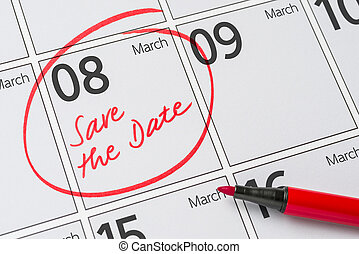 Save the Date written on a calendar - March 08