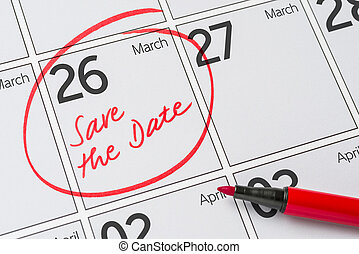 Save the Date written on a calendar - March 26