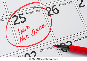 Save the Date written on a calendar - November 25