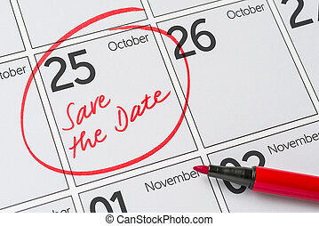 Save the Date written on a calendar - October 25