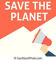 SAVE THE PLANET Announcement. Hand Holding Megaphone With Speech Bubble