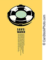 Save the water conceptual poster idea with life belt and ...