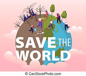 Save the World Concept. People Removing Trash from Planet. Characters Cleaning Earth Surface, Planting Trees. Recycling, Ecology, World Environment Day Poster Banner Flyer. Cartoon Vector Illustration