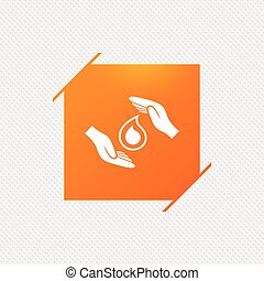 Save water sign icon. Hands protect water drop.