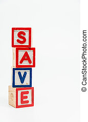 SAVE word wooden block arrange in vertical style on white background and selective focus