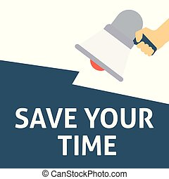 SAVE YOUR TIME Announcement. Hand Holding Megaphone With Speech Bubble