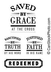 Saved by Grace at the cross Sanctified by Truth by His word Justified by Faith Redeemed Christian Emblem Lettering collection, black on white background