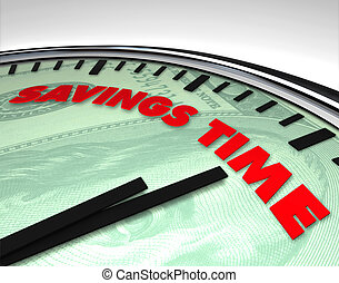 Savings Time - Clock - Clock with words Savings Time on its...
